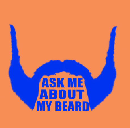 "No Shave November ""Ask About My Beard"" Poster"