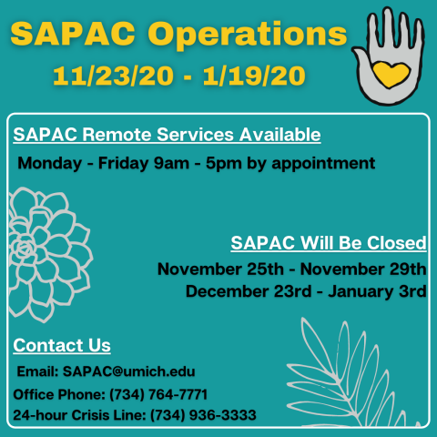 SAPAC Open: Monday - Friday 9 AM-5 PM;  SAPAC Will Be Closed:  November 25th through 29th and December 23rd through January 3rd